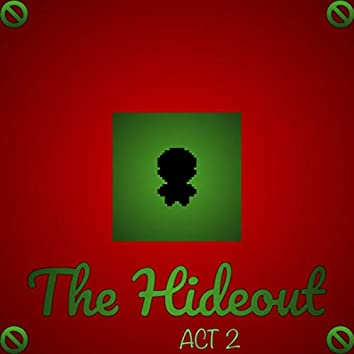 The Hideout: Act 2
