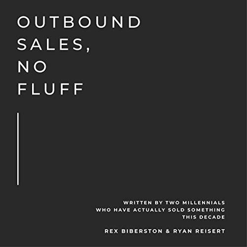 Outbound Sales, No Fluff Audiobook By Rex Biberston, Ryan Reisert cover art