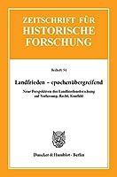 Landfrieden - epochenuebergreifend.: Neue Perspektiven der Landfriedensforschung auf Verfassung, Recht, Konflikt.