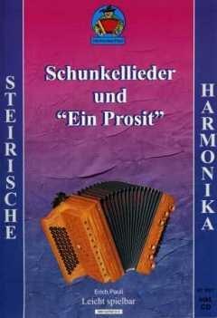 SCHUNKELLIEDER UND EIN PROSIT - arrangiert für Steirische Handharmonika - Diat. Handharmonika - mit CD [Noten / Sheetmusic]