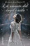 La amante del ángel caído (El corazón de un libertino 7)