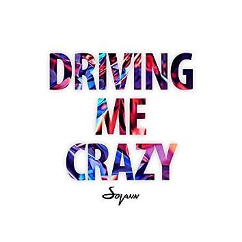Driving Me Crazy