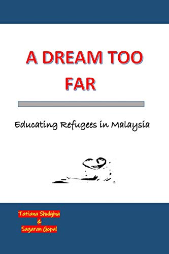 A Dream Too Far: Educating Refugees in Malaysia