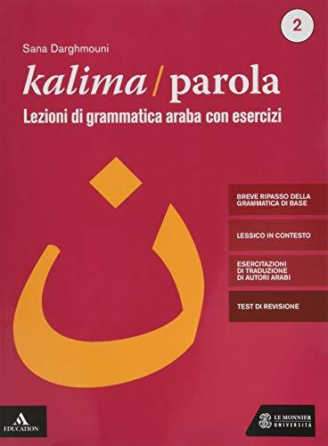 Kalima/Parola. Lezioni di scrittura e grammatica araba con esercizi. Con videolezioni di scrittura (Vol. 2)