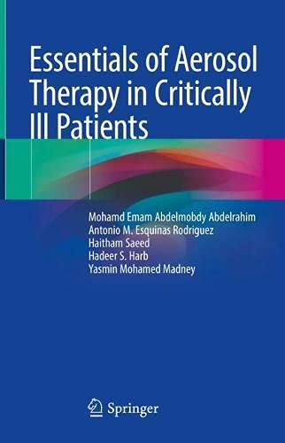 Essentials of Aerosol Therapy in Critically ill Patients