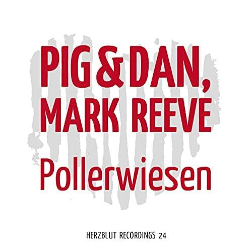 Mark Reeve & Pig & Dan
