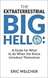 The Extraterrestrial Big Hello: A Guide for What to do When the Aliens Introduce Themselves