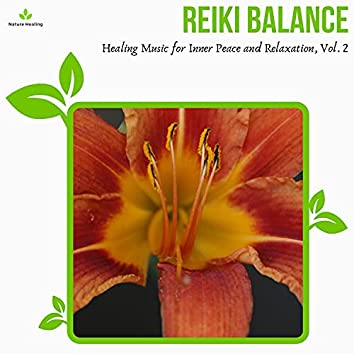 Reiki Balance - Healing Music For Inner Peace And Relaxation, Vol. 2