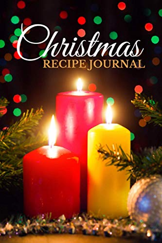 Christmas Recipe Journal: Red Green Twinkle Light Candle and Garland Decor / 6x9 Blank Recipe Book to Write In / Do-It-Yourself Cookbook / Fun ... Who Love To Cook / Secret Santa for Adult
