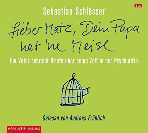 """Buchseite und Rezensionen zu '""""Lieber Matz, Dein Papa hat 'ne Meise"""": Ein Vater schreibt Briefe über seine Zeit in der Psychatrie (3 CDs)' von Sebastian Schlösser"""