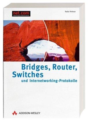 Bridges, Router, Switches und Internetworking-Protokolle . (net.com)
