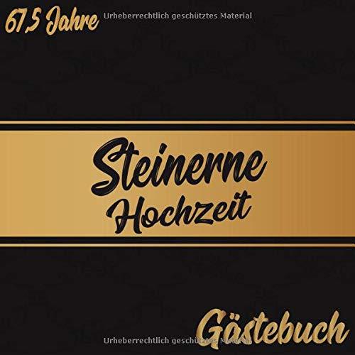 Steinerne Hochzeit Gästebuch 67,5 Jahre: Steinerne Hochzeit 67,5 Jahre Gästebuch zum Hochzeitstag...