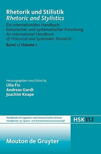 Rhetorik und Stilistik / Rhetoric and Stylistics (Handbücher zur Sprach- und Kommunikationswissenschaft / Handbooks of Linguistics and Communication Science (HSK), 31/1, Band 31)