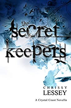 The Secret Keepers: Prequel to the Crystal Coast Series by [Chrissy Lessey]