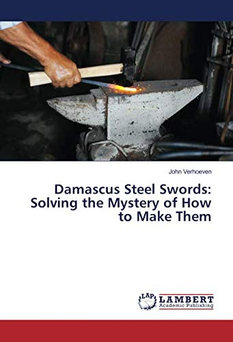 Damascus Steel Swords: Solving the Mystery of How to Make Them