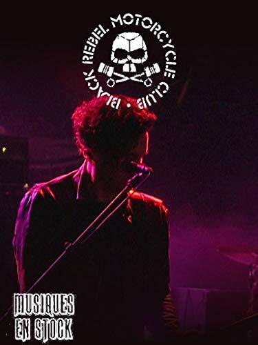 Black Rebel Motorcycle Club - Musiques en Stock