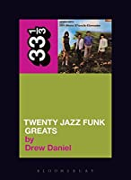 20 Jazz Funk Greats (33 1/3)