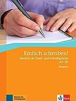 Einfach schreiben!: Ubungsbuch A2 - B1