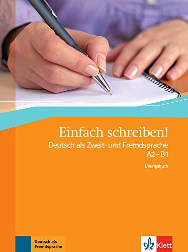 Einfach schreiben!: Deutsch als Zweit- und Fremdsprache A2 - B1. Übungsbuch (ALL NIVEAU ADULTE TVA 5,5%)
