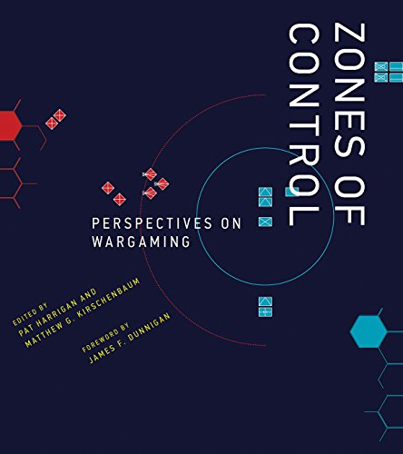 Zones of Control: Perspectives on Wargaming (Game Histories) (English Edition)