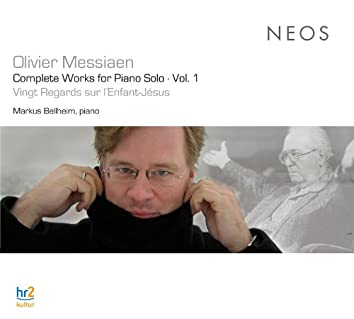 Messiaen: Complete Works for Piano Solo, Vol. 1