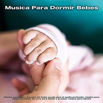 Música Para Dormir Bebes: Música suave para el sueño del bebé, ayuda para el sueño profundo, música para niños, canciones de cuna para bebés y la mejor música para dormir