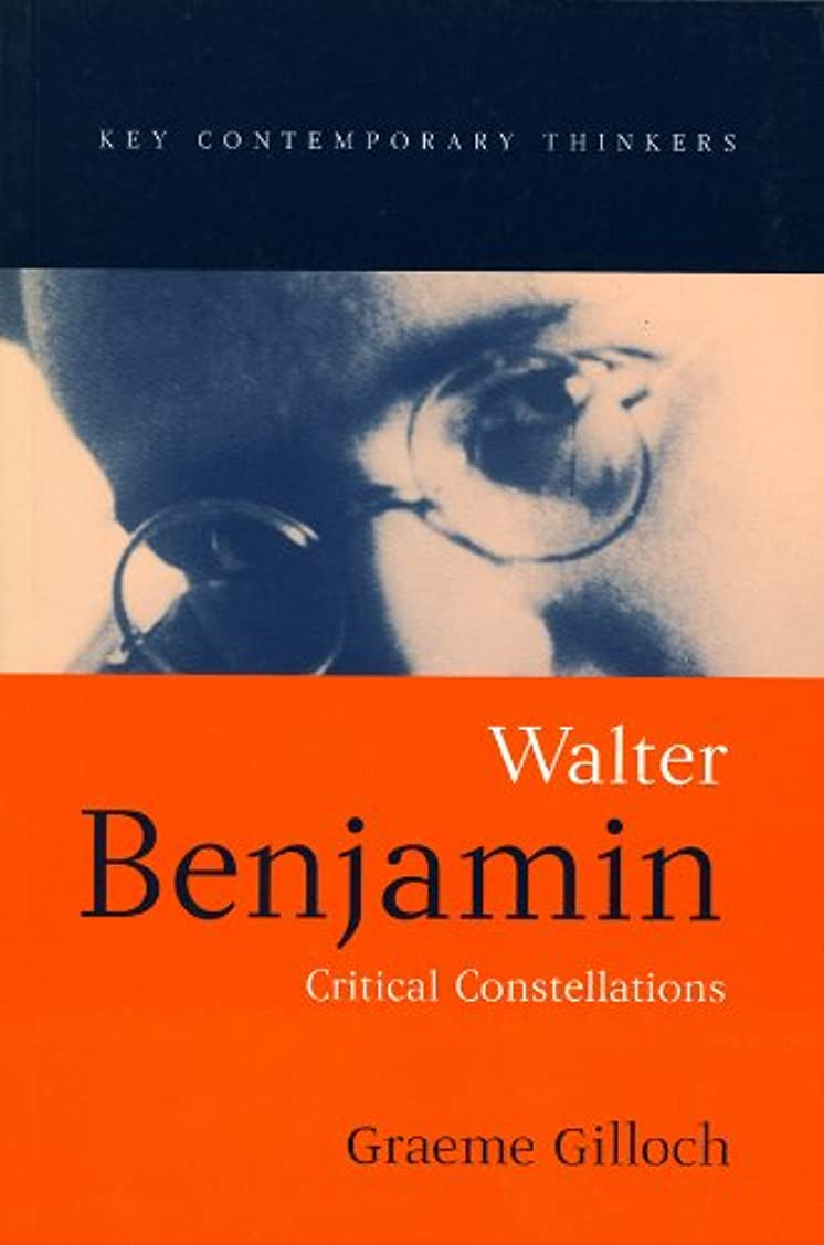 流体小康例外Walter Benjamin: Critical Constellations (Key Contemporary Thinkers) (English Edition)