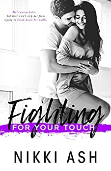 Fighting For Your Touch (Fighting Series Book 3) by [Nikki Ash]