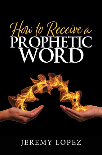 How To Receive A Prophetic Word (English Edition)