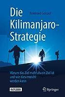 Die Kilimanjaro-Strategie: Warum das Ziel mehr als ein Ziel ist und wie dies erreicht werden kann