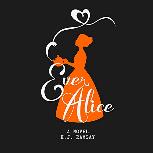 Ever Alice Audiobook By H.J. Ramsay cover art