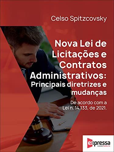 Nova Lei de Licitações e Contratos Administrativos: principais diretrizes e mudanças
