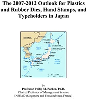 The 2007-2012 Outlook for Plastics and Rubber Dies, Hand Stamps, and Typeholders in Japan