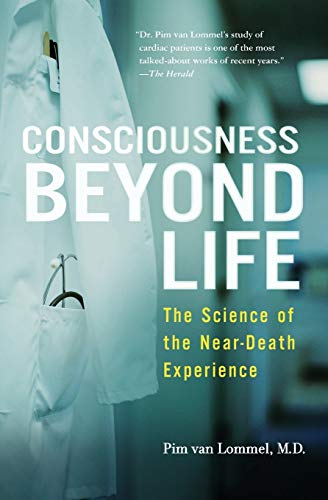 Compare Textbook Prices for Consciousness Beyond Life: The Science of the Near-Death Experience Reprint Edition ISBN 9780061777264 by van Lommel, Pim