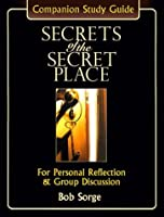 Secrets of the Secret Place: Companion Study Guide : For Personal Reflection & Group Discussion