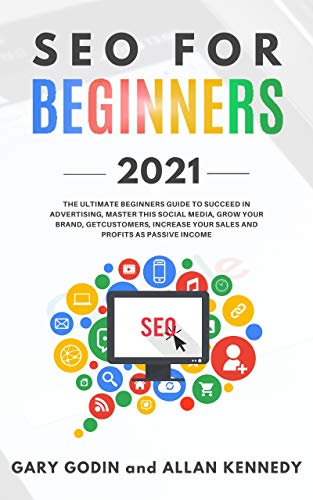 SEO for beginners 2020: Learn Search Engine Optimization on Google using the Best Secrets and Strategies to Rank your Website First, Get New Customers and Growth your Business Front Cover