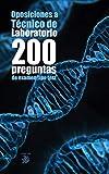 Oposiciones a Técnico de Laboratorio: 200 preguntas de examen tipo test