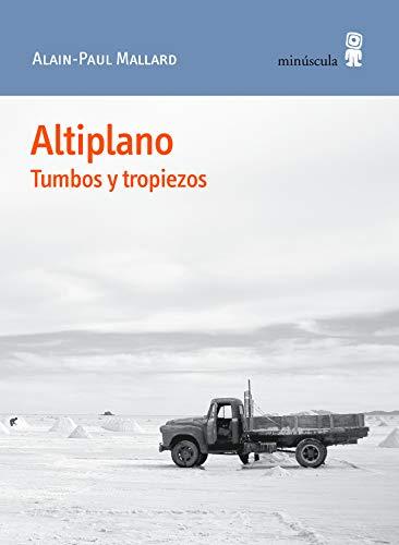 Altiplano: Tumbos y tropiezos: 68 (Paisajes narrados)
