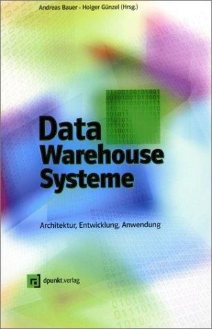 Data Warehouse. Architektur, Entwicklung, Anwendung
