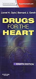 Drugs for the Heart: Expert Consult - Online and Print, 8e by Lionel H. Opie MD DPhiL DSc FRCP Bernard J. Gersh MB ChB DPh...