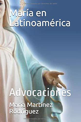 María en Latinoamérica: Advocaciones
