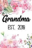 Grandma Est. 2019: New Grandma Gift - Gift for Grandma - Gift for New Grandma - cute Floral Notebook handy size 6 x 9