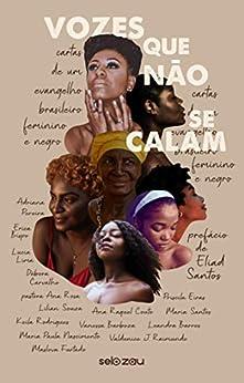 Vozes Que Não Se Calam: Cartas de um evangelho brasileiro, feminino e negro por [Organização selo zau, Eliad  Santos]