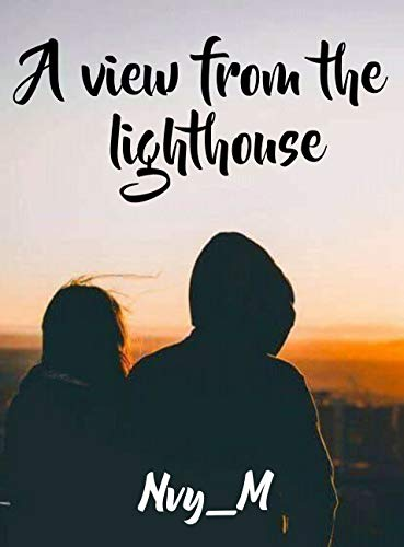 A VIEW FROM THE LIGHTHOUSE: who is your lighthouse? (English Edition)