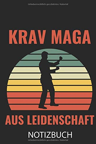 KRAV MAGA AUS LEIDENSCHAFT NOTIZBUCH: A5 Notizbuch LINIERT Krav Maga | Kampftechniken | Kampfsport Buch | Training | Kampf Sport | Selbstverteidigung | Geschenkidee für Trainer | Geschenk