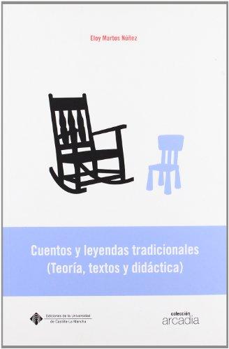 Cuentos y leyendas tradicionales (teoría, textos y leyendas): 15 (ARCADIA)