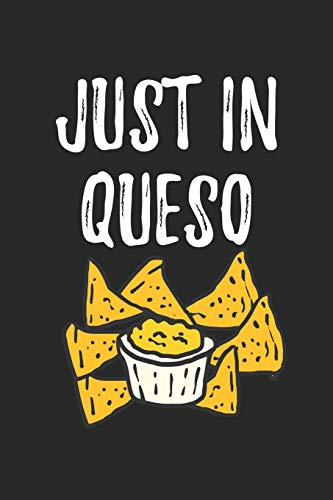 Cinco De Mayo Notebook - Just In Queso Funny Cinco De Mayo Pun Women Men Kids - Cinco De Mayo Journal: Medium College-Ruled Journey Diary, 110 page, Lined, 6x9 (15.2 x 22.9 cm)
