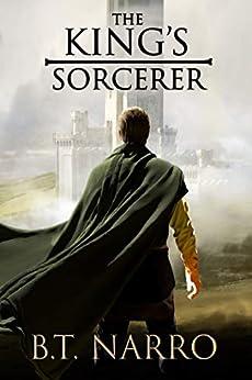 The King's Sorcerer (Jon Oklar Book 1) by [B.T. Narro]