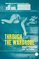 Through the Wardrobe: Women's Relationships With Their Clothes (Dress, Body, Culture)