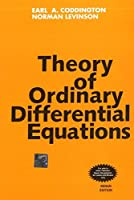 Theory of Ordinary Differential Equations (Pure & Applied Mathematics S.)